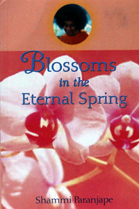 BLOSSOMS IN THE ETERNAL SPRING by Shammi Paranjape Sathya Sai Book Store Tustin