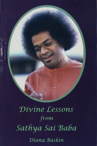 DIVINE LESSONS FROM SATHYA SAI BABA by Diana Baskin Sathya Sai Book Store Tustin