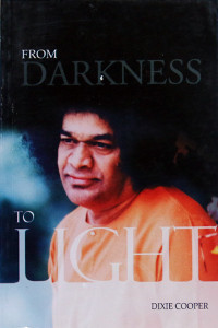 FROM DARKNESS TO LIGHT by Dixie Cooper Sathya Sai Book Store Tustin