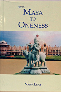 FROM MAYA TO ONENESS by Naina Lepes Sathya Sai Book Store Tustin