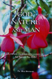 GOD,NATURE AND MAN by Dr.Ross Woodward Sathya Sai Book Store Tustin