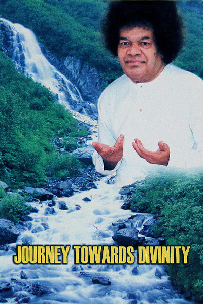 JOURNEY TOWARDS DIVINITY Sathya Sai Book Store Tustin