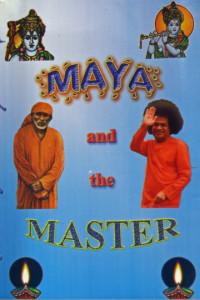 MAYA AND THE MASTER by Vijaya Kumari Sathya Sai Book Store Tustin