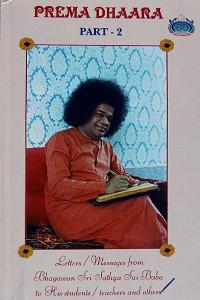 PREMA DHAARA, Part II compiled by J. Venktaraman Sathya Sai Book Store Tustin