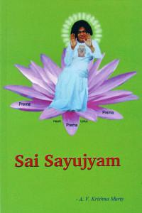 SAI SAYUJYAM by A.V.Krishna Murty Sai Book Store Tustin