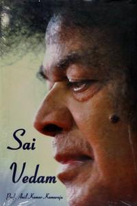 SAI VEDAM by Professor Anil Kumar Kamaraju Sathya Sai Book Store Tustin