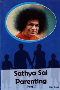 SATHYA SAI PARENTING Part I by Rita Bruce Sathya Sai Book Store Tustin