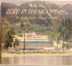 WITH THE LORD IN THE MOUNTAINS..KODAIKANAL